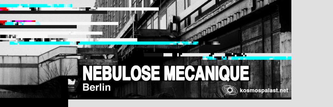 Nébulose Mécanique Berlin